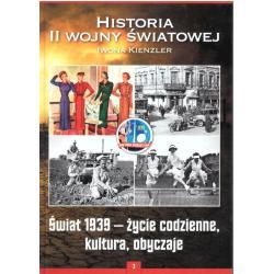 ŚWIAT 1939 - ŻYCIE CODZIENNE KULTURA OBYCZAJE Kienzler Iwona
