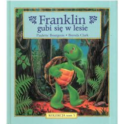 FRANKLIN GUBI SIĘ W LESIE  Paulette Bourgeois, Brenda Clark