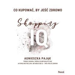CO KUPOWAĆ, BY JEŚĆ ZDROWO SHOPPING IQ Agnieszka Pająk