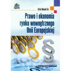 PRAWO I EKONOMIA RYNKU WEWNĘTRZNEGO UNII EUROPEJSKIEJ Artur Nowak-Far