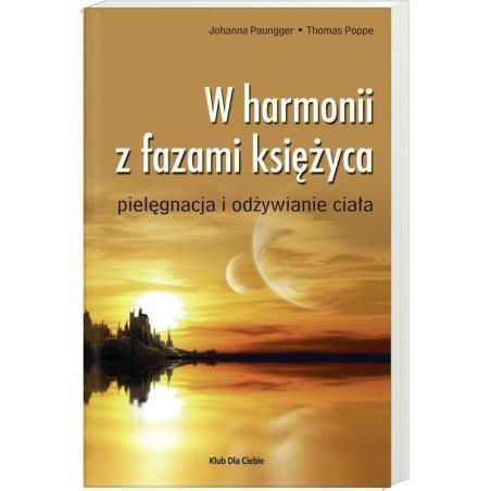 W HARMONII Z FAZAMI KSIĘŻYCA Johanna Paungger Thomas Poppe