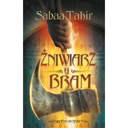 EMBER IN THE ASHES. TOM 3. ŻNIWIARZ U BRAM Sabaa Tahir