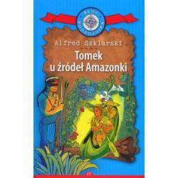 TOMEK U ŹRÓDEŁ AMAZONKI Alfred Szklarski