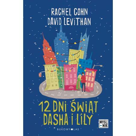 DWANAŚCIE DNI ŚWIĄT DASHA I LILY Rachel Cohn, David Levithan