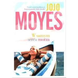 W SAMYM SERCU MORZA Jojo Moyes