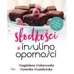 SŁODKOŚCI W INSULINOOPORNOŚCI Makarowska Magdalena Dominika Musiałowska