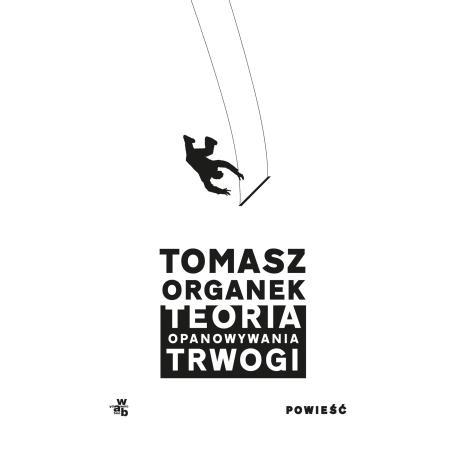 TEORIA OPANOWYWANIA TRWOGI Tomasz Organek