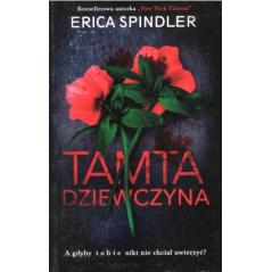 TAMTA DZIEWCZYNA Erica Spindler
