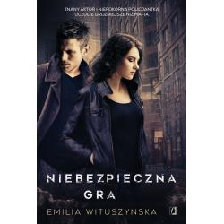 NIEBEZPIECZNA GRA Wituszyńska Emilia