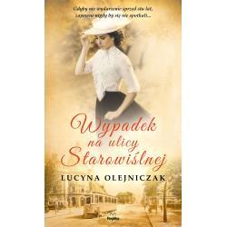 WYPADEK NA ULICY STAROWIŚLNEJ Lucyna Olejniczak