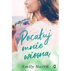 POCAŁUJ MNIE WIOSNĄ March Emily