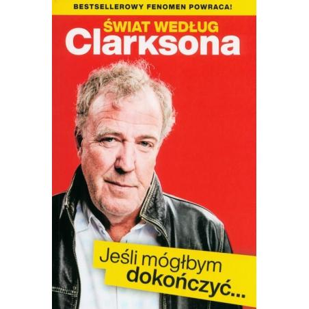 ŚWIAT WEDŁUG CLARKSONA JEŚLI MÓGŁBYM DOKOŃCZYĆ..Jeremy Clarkson.