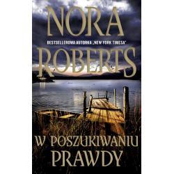 W POSZUKIWANIU PRAWDY Nora Roberts