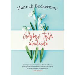 GDYBYŚ TYLKO WIEDZIAŁA Beckerman Hannah
