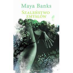 SZALEŃSTWO ZMYSŁÓW Banks Maya