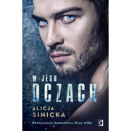 W JEGO OCZACH Alicja Sinicka