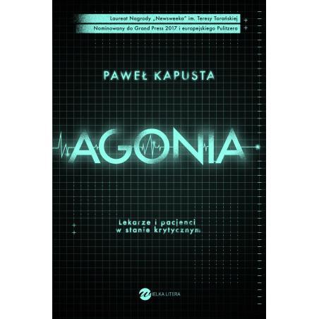 AGONIA LEKARZE I PACJENCI W STANIE KRYTYCZNYM Paweł Kapusta