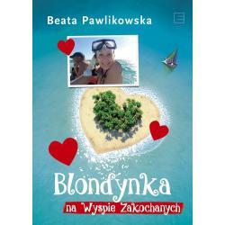 BLONDYNKA NA WYSPIE ZAKOCHANYCH Pawlikowska Beata