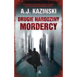 DRUGIE NARODZINY MORDERCY A. J. Kazinski