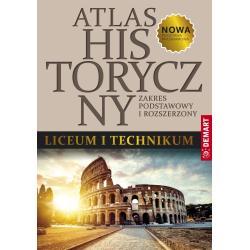 ATLAS HISTORYCZNY LICEUM I TECHNIKUM ZAKRES PODSTAWOWY I ROZSZERZONY