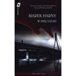 W IMIĘ ZASAD Harny Marek