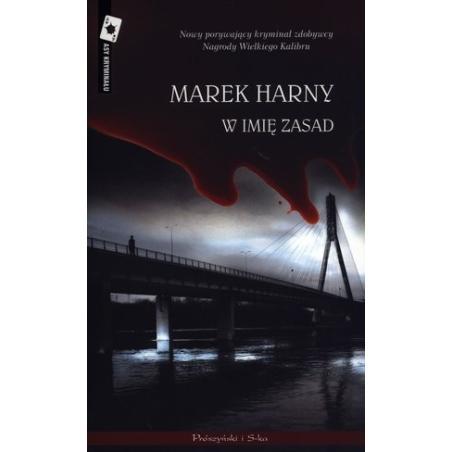 W IMIĘ ZASAD Marek Harny