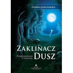 ZAKLINACZ DUSZ Izabela Janczarska
