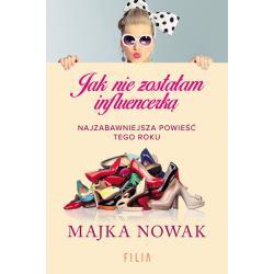 JAK NIE ZOSTAŁAM INFLUENCERKĄ Majka Nowak