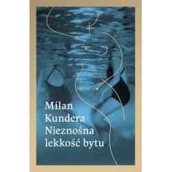 Nieznośna lekkość bytu Milan Kundera