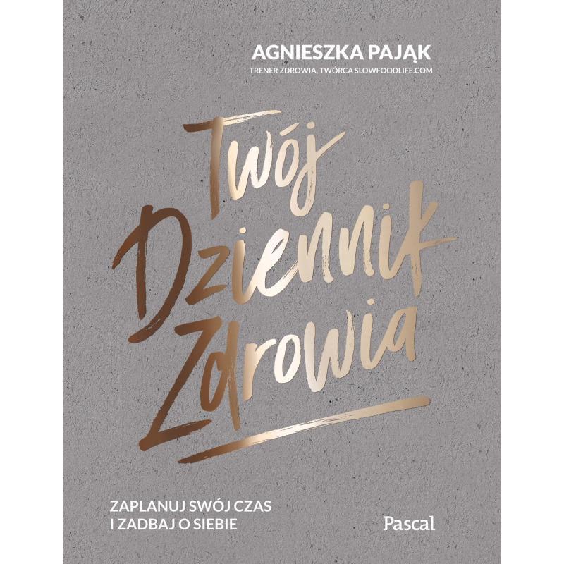TWÓJ DZIENNIK ZDROWIA Agnieszka Pająk