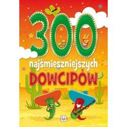 300 NAJŚMIESZNIEJSZYCH DOWCIPÓW