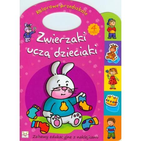 ZWIERZAKI UCZĄ DZIECIAKI 4 ZABAWY EDUKACYJNE Z NAKLEJKAMI Anna Podgórska