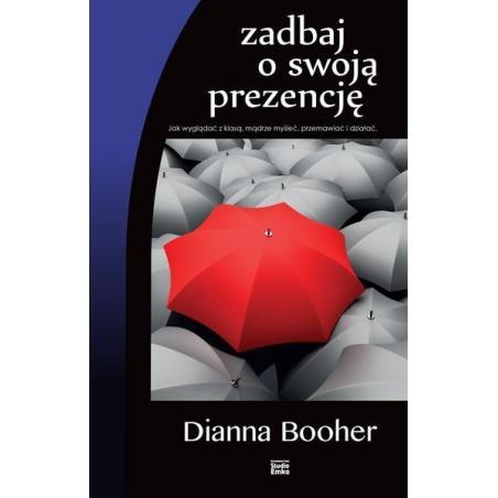 ZADBAJ O SWOJĄ PREZENCJĘ Booher Dianna