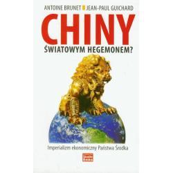 CHINY ŚWIATOWYM HEGEMONEM Brunet Jean-Paul Guichard Antoine