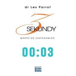 3 SEKUNDY WARTO SIĘ ZASTANAWIAĆ Parrott Les