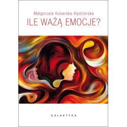 ILE WAŻĄ EMOCJE Kuberska-Kędzierska Małgorzata