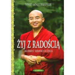 ŻYJ Z RADOŚCIĄ Yongey Mingyur Rinpoche