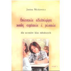 ĆWICZENIA UŁATWIAJĄCE NAUKĘ CZYTANIA I PISANIA. Mickiewicz Janina