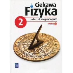 FIZYKA CIEKAWA FIZYKA GIMN KL.2 PODRĘCZNIK / PODRĘCZNIK DOTACYJNY / CYKL WIELOLETNI Zając, Elżbieta