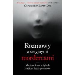 ROZMOWY Z SERYJNYMI MORDERCAMI Christopher Berry-Dee