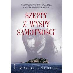 SZEPTY Z WYSPY SAMOTNOŚCI Magda Knedler