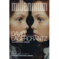 TA KTÓRA MUSI UMRZEĆ MILLENNIUM 6 Lagercrantz David