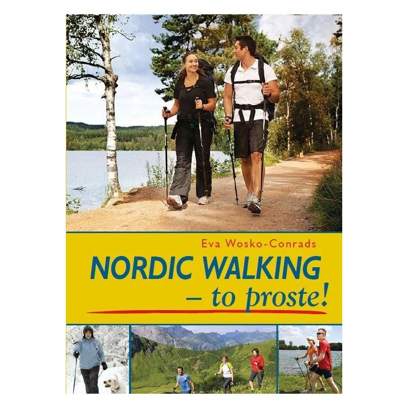 NORDIC WALKING - TO PROSTE! Wosko- Conrads Eva