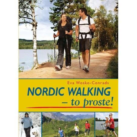NORDIC WALKING - TO PROSTE! Eva Wosko-Conrads