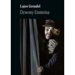 DZWONY EINSTAINA Lajos Grendel