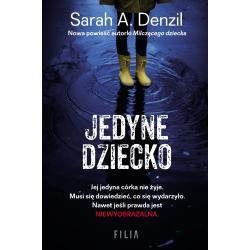 JEDYNE DZIECKO Sarah A. Denzil
