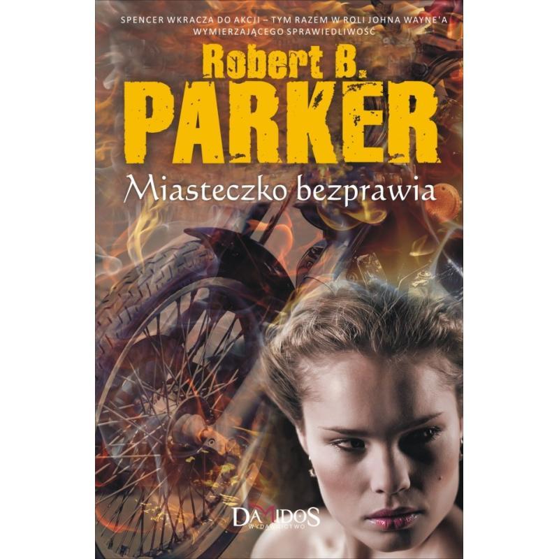 MIASTECZKO BEZPRAWIA Parker Robert B.