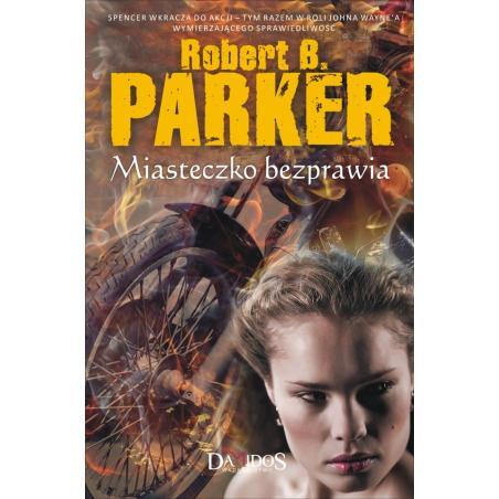 MIASTECZKO BEZPRAWIA Robert B. Parker