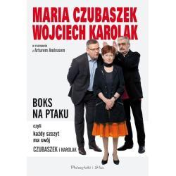BOKS NA PTAKU CZYLI KAŻDY SZCZYT MA SWÓJ CZUBASZEK I KAROLAK Czubaszek Maria, Karolak Wojciech