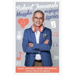 MUZYKA MOJEGO ŻYCIA Janowski Robert